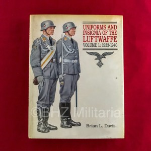 Uniforms and Insigna of the Luftwaffe Volume 1: 1933-1940