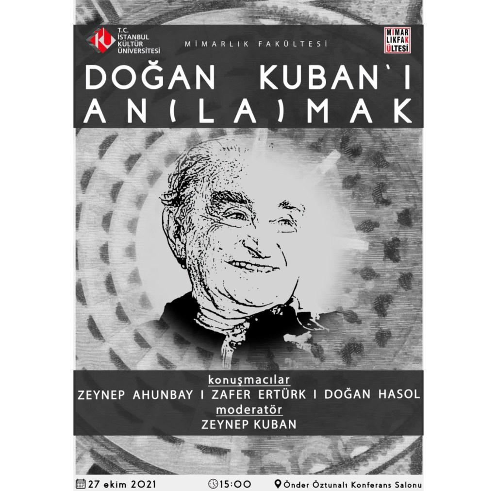 """(Kültür Üniversitesi) """"Doğan Kuban'ı An(la)mak"""" İsimli Panel Düzenliyor!"""