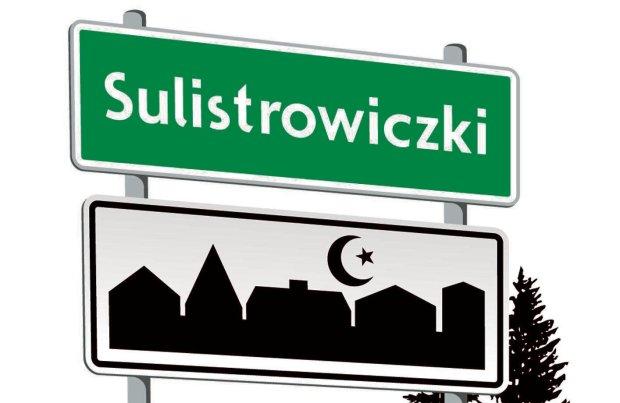 Kilka dni temu na tablicy wjazdowej do Sulistrowiczek ktoś dokleił nad konturami domów półksiężyc. W poniedziałek już go nie było