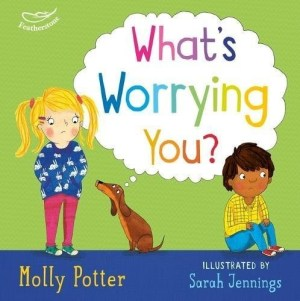New from Molly Potter, the best-selling author of How are you feeling today? We all have worries now and then, but sometimes worries can feel like they're getting bigger and bigger, like you can't control them any more. What do you do then? What's worrying you? is a book all about helping children understand their worries, and what to do when they feel overwhelmed by their thoughts and feelings.Each page takes the child step-by-step through different worry scenarios, such as falling out with a friend, getting in trouble at school, or feeling like no one is listening to them. It talks about how they might feel, what they might think, and what could help them to feel better. With fun and lively illustrations from Sarah Jennings, gentle guidance on developing emotional literacy, and simple advice for tackling problems they might face, What's worrying you? is the perfect book for helping children deal with those trickier feelings and gain confidence in the world around them.