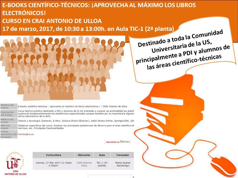 E-books científico-técnicos : ¡aprovecha al máximo los libros electrónicos! - Curso en CRAI Antonio de Ulloa. 17 marzo 2017, de 11:30 a 13:00hs. en Aula TIC 1 (2ª planta)