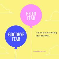 Hello Fear! Goodbye Fear!!