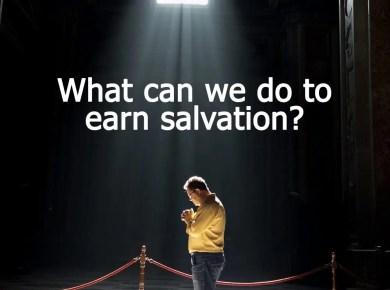 Earn Salvation