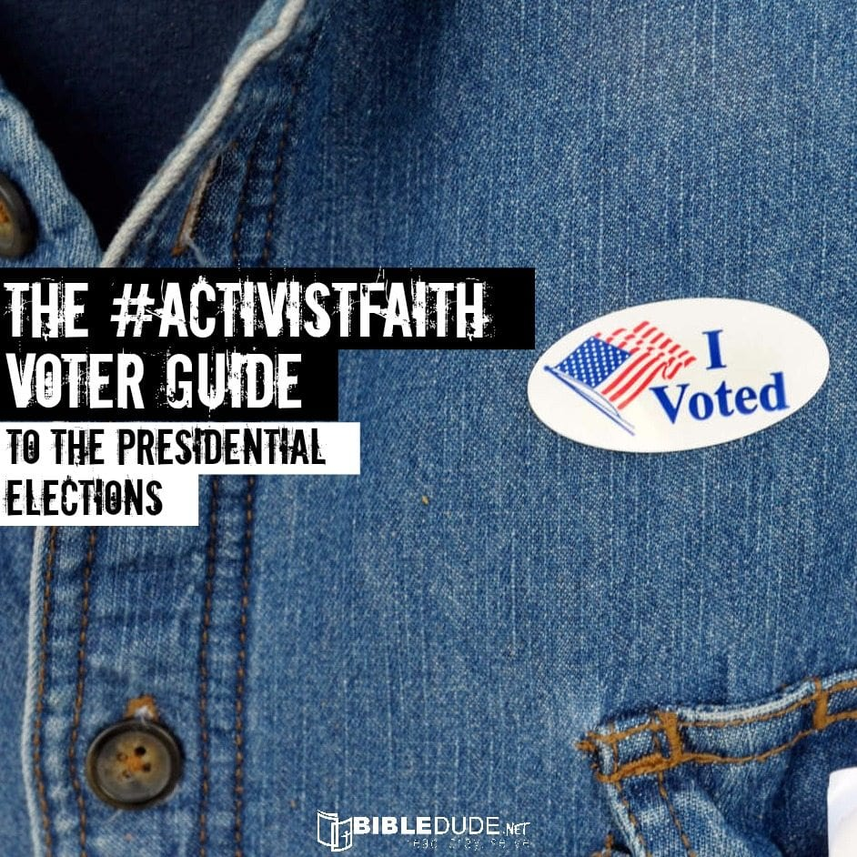 the #activistfaith voter guide to the presidential elections
