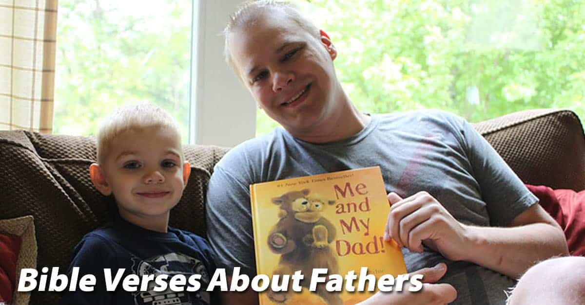 Bible Verses About Fathers To Encourage, Equip And Strengthen