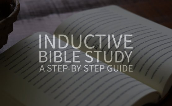 Inductive Bible Study: A Step-by-Step Guide
