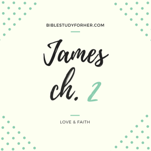 James Chapter Two Bible Study and Free Bible Study Printable