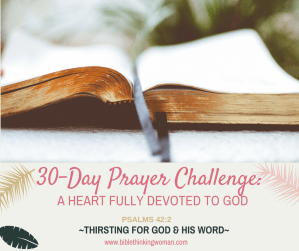 30-DAY PRAYER CHALLENGE: A HEART FULLY DEVOTED TO GOD