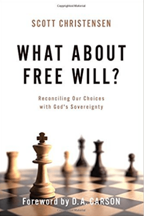 Book Review | What About Free Will? Reconciling Our Choices with God's Sovereignty