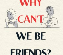 """Why We Can't Be Friends"" 