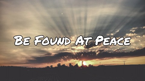 SAL#119 Be Found At Peace