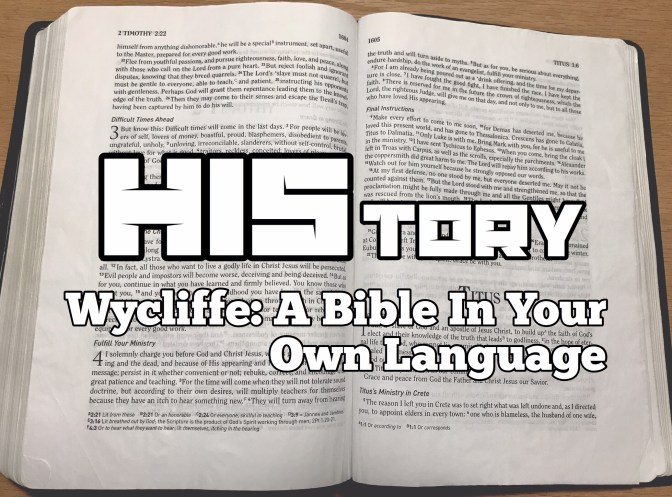 HIStory#6 Wycliffe: A Bible In Your Own Language