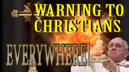 'CHRIST'S WARNING TO CHRISTIANITY ' Come out from the Apostate Church!