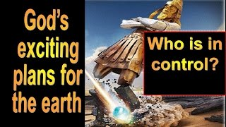 GOD'S EXCITING PLAN Who really is in Control? End of Days Bible Prophecy 2015