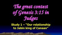 Study 1 - Our relationship to Jabin king of Canaan