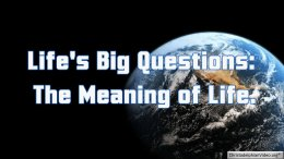 Bible Questions and Answers: The Meaning of Life.