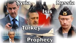 Events In Russia, Syria, Turkey & ISIS Signs Of the End Times & Christ's Return