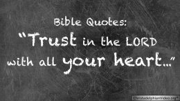 Bible Quotes: Trust in the LORD with all your heart.
