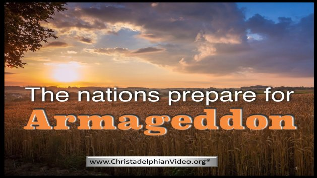 The Nations Prepare For Armageddon! The End times are upon us.
