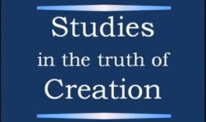Studies in the TRUTH of Creation