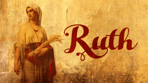 Character Studies: 'Ruth' - Study 3 'THE WIFE OF BOAZ'