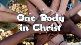 One Body In Christ:  Assemble yourselves together