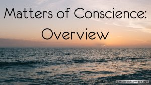 Matters of Conscience Series - Overview
