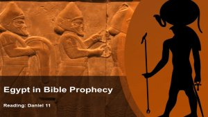 Egypt in Bible Prophecy: Daniel 11 Video post