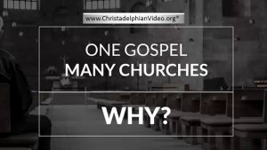 One Gospel Many Churches.....Why? Video post
