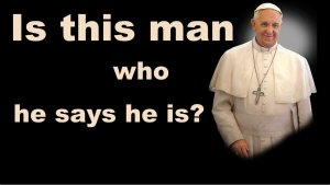 CSI - Is this man (The Pope) who he says he is? Video post