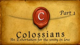 Colossians: Unity in Love (5 Videos)