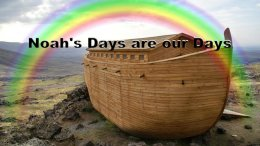 Noah's Days are our Days - 3 Pt Video Bible Study