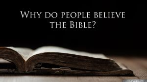 Why Do People Believe the Bible? Video Post
