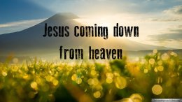 Jesus coming down from heaven - Video post
