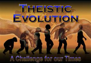 Theistic Evolution the challenge of the last days -Ron Cowie series