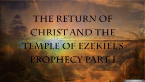 The Return of Christ and the Temple of Ezekiel's Prophecy   Part 1 of 2 2 Christadelphian TV