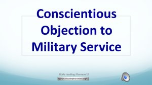 The Christadelphian position on Conscientious Objection to Military service