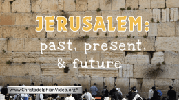 Jerusalem:Past, Present and FutureVideo post