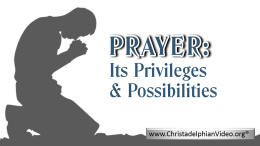 Prayer: Its Privileges and Possibilities Video Post