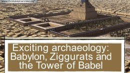 EXCITING: Archaeology  Babylon, Ziggurats and the Tower of Babel Video post