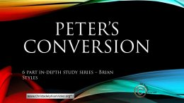 Peter's Conversion:6 Part Video Study
