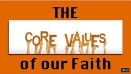 The Core Values of our Faith Video Post