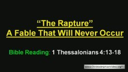 The Rapture: A Fable That Will Never Occur Video Post