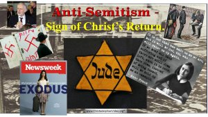 Anti  Semitism: End Times Sign that Christ is About to Return