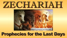 Zechariah Prophecies for the last Days -7 Part video series