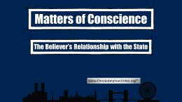Matters of Conscience - What does it mean and what are they? Video Post