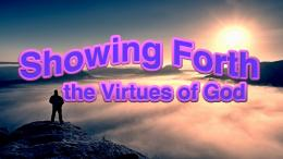 Showing forth the virtues of God: 4 Part Video Bible Study Series
