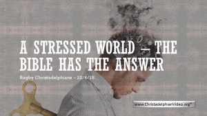 A Stressed World: The Bible Has The Answer - Video post