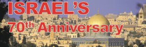 Israel's 70th Anniversary: Direct Fulfilment of End Time Bible Prophecy