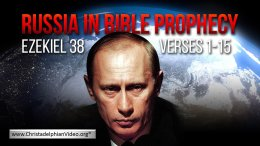Russia in Bible Prophecy: ( Ezekiel 38 v1 15)